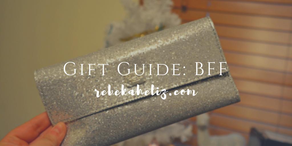 gift guide, BFF, rebekaheliz