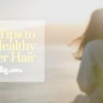 haircare, summer hair, summer, healthy hair